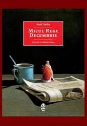 Micul Rege Decembrie - Axel Hacke