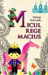 Micul Rege Macius - Ianusz Korczak