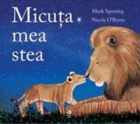 Micuta mea stea - Mark Sperring Nicola O Byrne