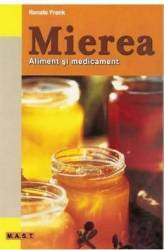 Mierea aliment si medicament - Renate Frank