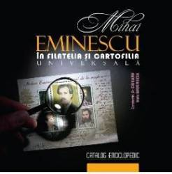 Mihai Eminescu in filatelia si cartofilia universala - Constantin Gh. Ciobanu