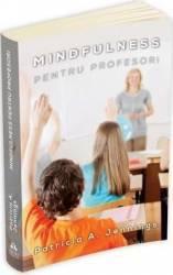 Mindfulness pentru profesori - Patricia A. Jennings
