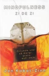 Mindfulness zi de zi. Ed. 2 - Jon Kabat-Zinn title=Mindfulness zi de zi. Ed. 2 - Jon Kabat-Zinn