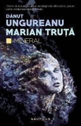 Mineral - Danut Ungureanu Marian Truta Carti