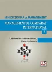 Minidictionar De Management 7 Managementul Comparat International - Ovidiu Nicolescu