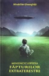 Minienciclopedia fapturilor extraterestre - Mirabilian Gheorghita