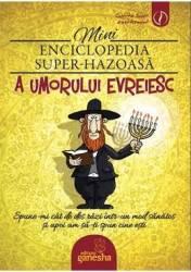 Minienciclopedia super-hazoasa a umorului evreiesc