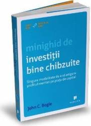 Minighid de investitii bine chibzuite - John C. Bogle