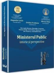 Ministerul public. Istorie si perspective - Augustin Lazar Mircea Dutu Ovidiu Predescu