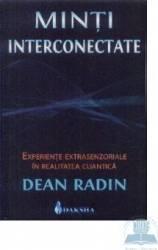 Minti interconectate - Dean Radin Carti