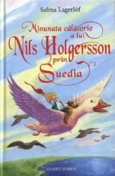 Minunata calatorie a lui Nils Holgersson prin Suedia - Selma Lagerlof Carti