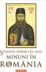 Minuni in Romania vol. I - Sfantul Efrem Cel Nou
