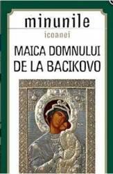 Minunile Icoanei. Maica Domnului De La Bacikovo