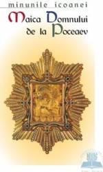 Minunile icoanei Maica Domnului de la Poceaev Carti