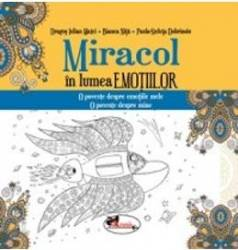 Miracol in lumea emotiilor - Dragos Iulian Matei Bianca Nita Paula-Steluta Dobrinoiu