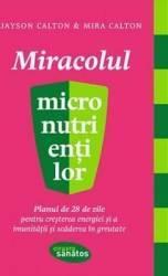 pret preturi Miracolul micronutrientilor - Jayson Calton Mira Calton