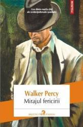 Mirajul fericirii - Walker Percy Carti