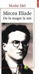 Mircea Eliade De la magie la mit - Moshe Idel