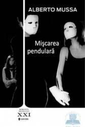 Miscarea pendulara - Alberto Mussa