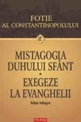 Mistagogia duhului sfant. Exegeze la evanghelii - Fotie al Constantinopolului