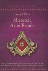 Misterele Artei Regale - Oswald Wirth Carti