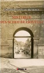 Misterele din Scheii Brasovului - Virginia Stanciu-Butescu