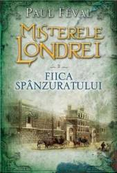 Misterele Londrei vol.2 Fiica spanzuratului - Paul Feval