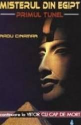 Misterul din Egipt - Primul tunel - Radu Cinamar