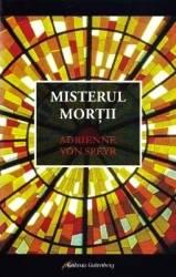 Misterul mortii - Adrienne Von Speyr