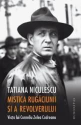 Mistica rugaciunii si a revolverului - Tatiana Niculescu Carti