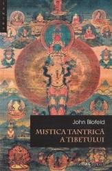 Mistica tantrica a Tibetului - John Blofeld Carti