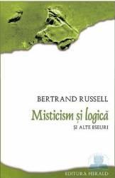 Misticism si logica si alte eseuri - Bertrand Russell