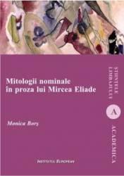 Mitologii nominale in proza lui Mircea Eliade - Monica Bors title=Mitologii nominale in proza lui Mircea Eliade - Monica Bors