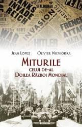 Miturile celui de-al doilea razboi mondial - Jean Lopez Olivier Wieviorka