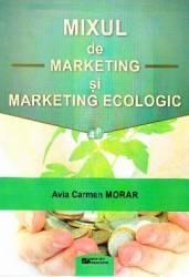 Mixul de marketing si marketing ecologic - Avia Carmen Morar Carti