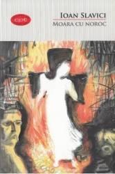 Moara cu noroc Carte pentru toti. Vol.4 - Ioan Slavici