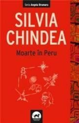 Moarte in Peru - Silvia Chindea Carti