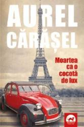 Moartea ca o cocota de lux - Aurel Carasel