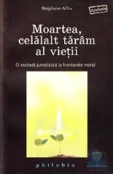 Moartea celalalt taram al vietii - Stephane Allix