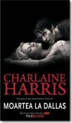 Moartea la Dallas - Charlaine Harris