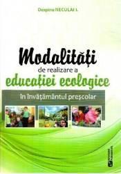 Modalitati de realizare a educatiei ecologice in invatamantul prescolar - Despina Neculai I. title=Modalitati de realizare a educatiei ecologice in invatamantul prescolar - Despina Neculai I.