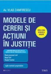 Modele De Cereri Si Actiuni In Justitie Ed. 2 - Vlad Zamfirescu