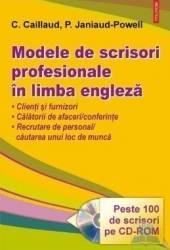 Modele de scrisori profesionale in limba engleza + CD-rom - Cx. Caillaud P. Janiaud-Powell Carti