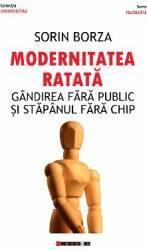Modernitatea ratata - Sorin Borza Carti