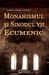 Monahismul Si Sinodul Vii Ecumenic - Dorin Gabriel Pandele