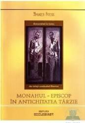Monahul Episcop in antichitatea tarzie - Andrea Sterk Carti