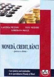 Moneda credit banci Partea a 2-a - Lavinia Netoiu Titu Netoiu Loredana Meita