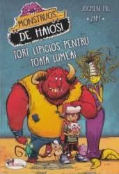 Monstruos de haios Tort lipicios pentru toata lumea - Jochen Till Carti