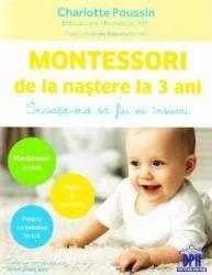 Montessori de la nastere la 3 ani - Charlotte Poussin