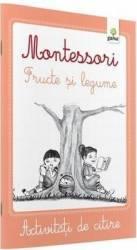 Montessori. Fructe si legume - Activitati de citire